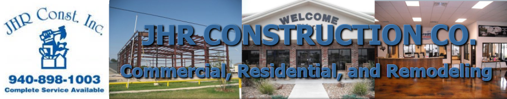 JHR Construction Residential & Commercial Construction & Remodeling Denton, Texas